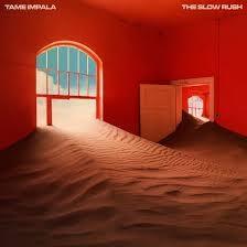 5. Tame Impala - The Slow Rush (Universal) - 7 febbraio