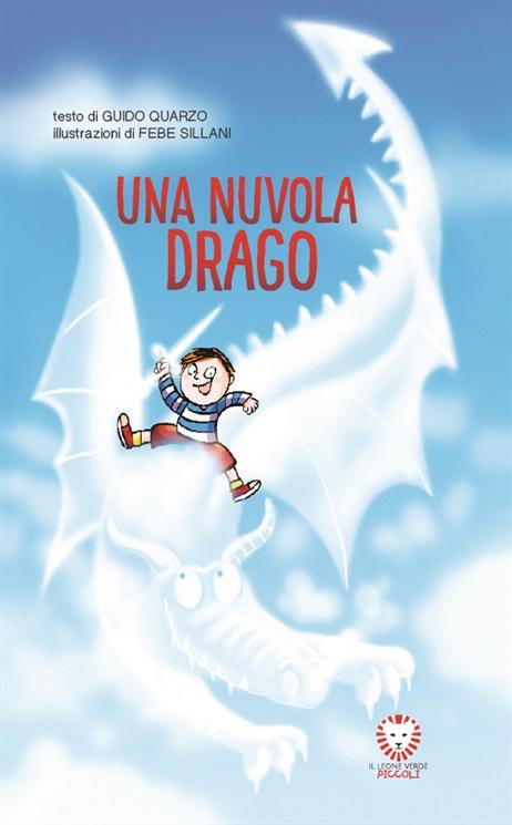 Una nuvola drago, di Guido Quarzo e Febe Sillani (Il leone verde)