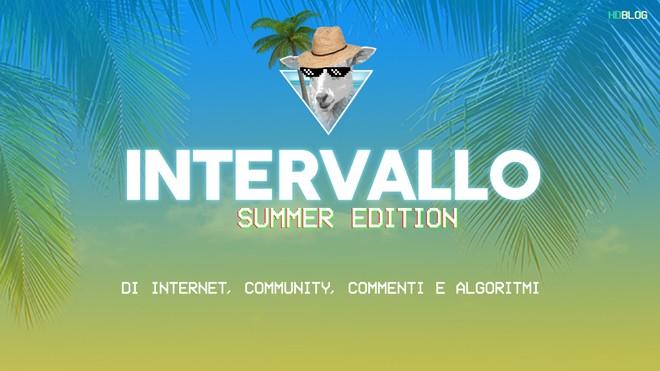 Intervallo Summer Edition – Seconda stagione   Il web è davvero degli utenti?
