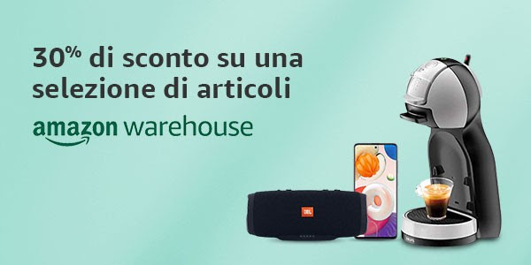 Offerte di Primavera: torna l'imperdible -30% su Amazon Warehouse!!